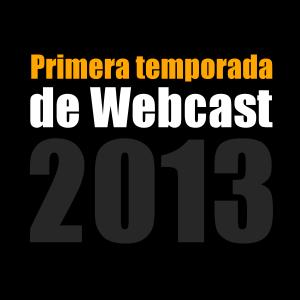 primera temporada de webcast 2013